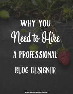 Why You Need to Hire a Professional Blog Designer