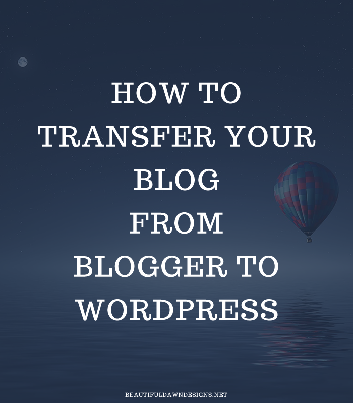 transfer your blog from blogger to wordpress