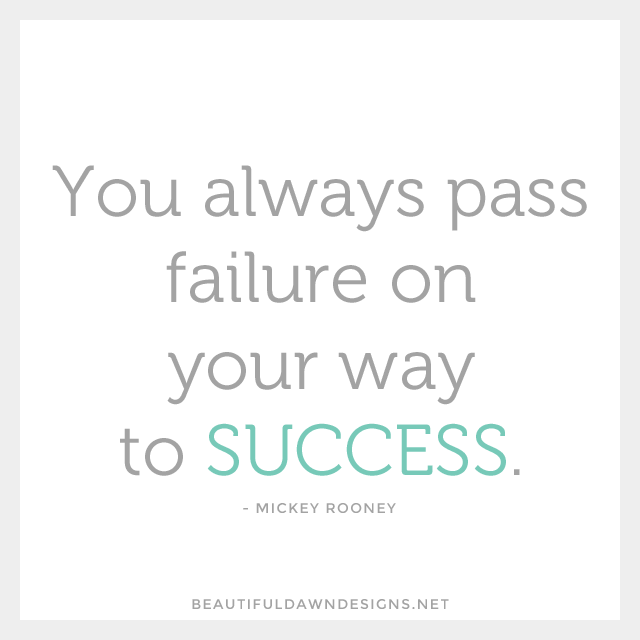 You always pass failure on your way to success. - Mickey Rooney