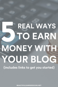 5 Real Ways to Earn Money With Your Blog