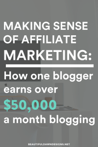 Making Sense of Affiliate Marketing: How One Blogger Earns Over $50,000 a Month Blogging