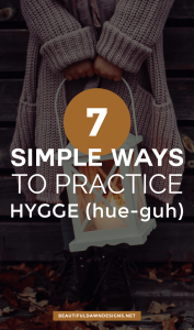 7 Easy Ways to Practice Hygge