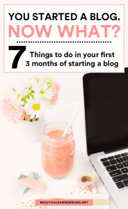7 Things to Do In Your First 3 Months of Starting a Blog