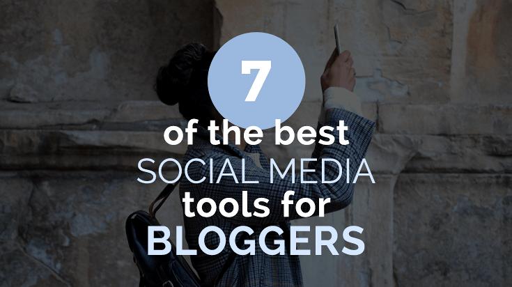 7 social media tools for bloggers