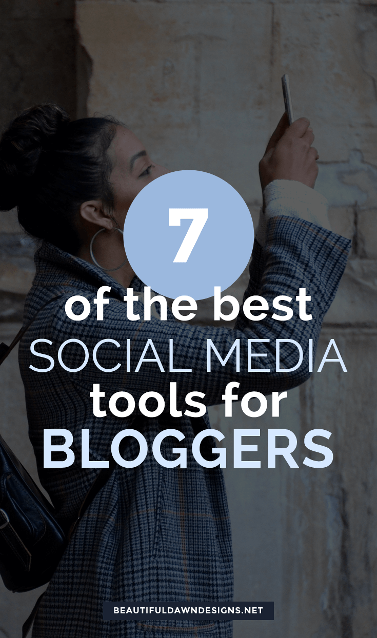 7 of the best social media tools for bloggers. #socialmedia #bloggingtips #socialmediatips