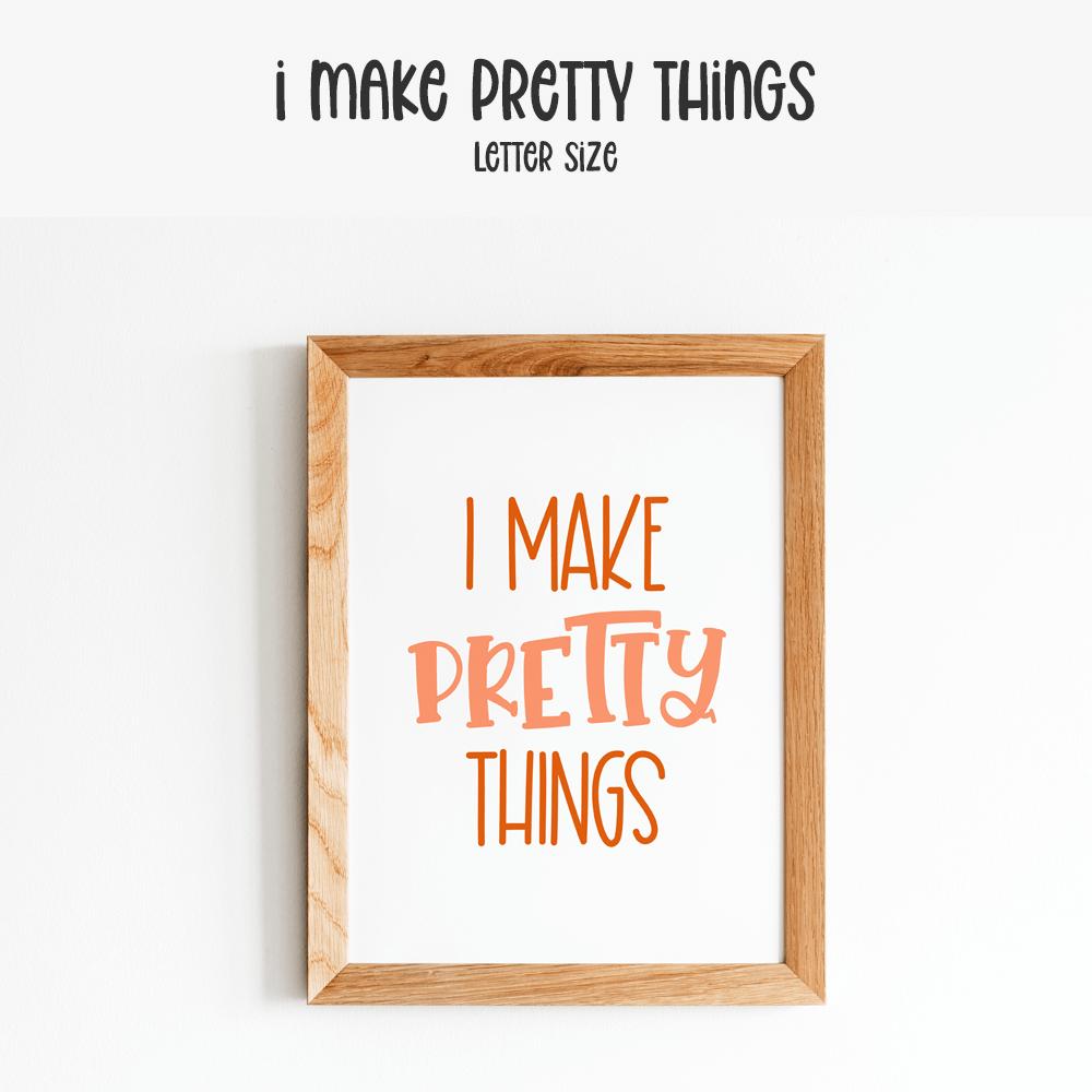 I make pretty things printable